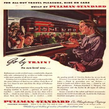 For All-Out Travel Pleasure, Ride On Cars Built By Pullman-Standard 1945 - 1940s Advertising