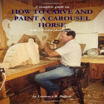 How To Carve and Paint a Carousel Horse