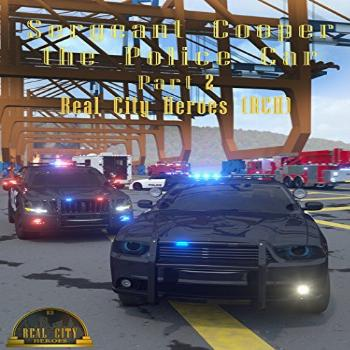 Sergeant Cooper the Police Car Part 2 - Real City Heroes